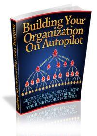 Building Your Organization On Autopilot